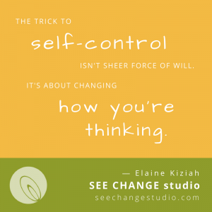 The trick to self-control isn't sheer force of will. It's about changing how you're thinking.